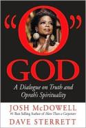 Josh McDowell and Dave Sterrett: Thinking Critically about Oprah's Spirituality