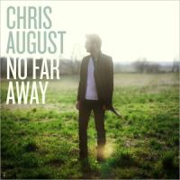 Chris August Tells His Story in <i>No Far Away</i>
