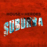 House of Heroes Has Some Fun in <i>Suburba</i>