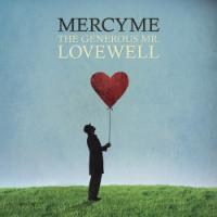 MercyMe's <i>Lovewell</i> Not Quite a Concept Album