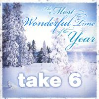 Take 6 Helps Make It <i>The Most Wonderful Time of the Year</i>