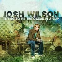 Josh Wilson Debuts with <i>Ocean in a Cup</i>