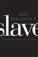 Slave: The Hidden Truth About Your Identity in Christ (Softcover)