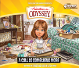 Adventures in Odyssey ® #57: A Call to Something More