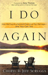 I Do Again: How We Found a Second Chance at Our Marriage, and You Can Too