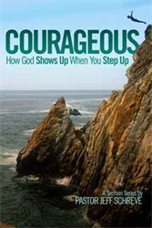 Courageous: How God Shows Up When You Step Up
