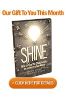 Shine: How to Live the Christian Life in an Unchristian World
