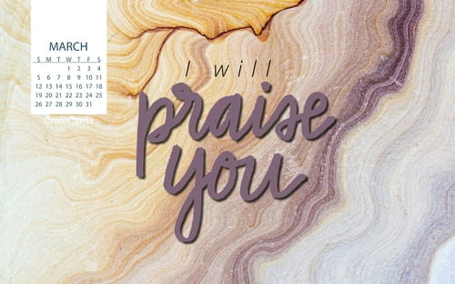 March 2017 - I Will Praise You mobile phone wallpaper