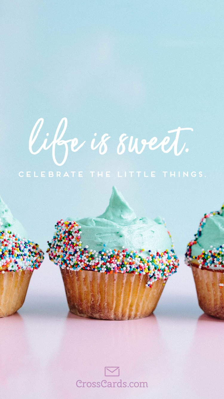 life is sweet - phone wallpaper and mobile background
