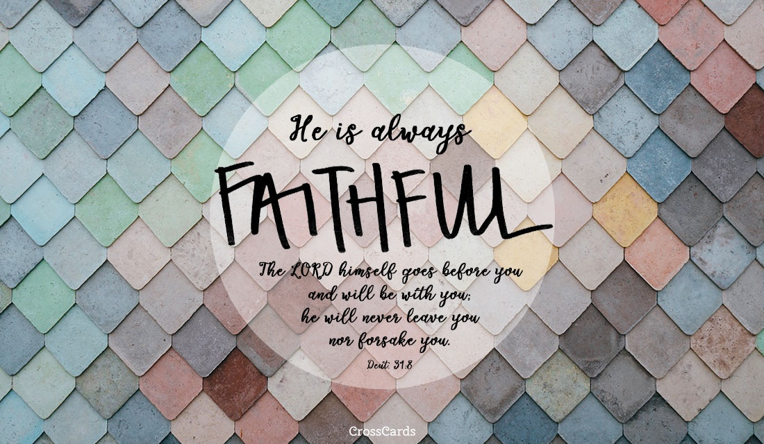 He is Always Faithful ecard, online card