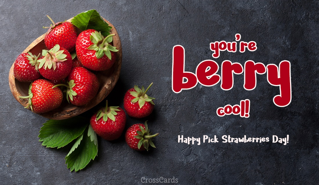 Happy Pick Strawberries Day! (5/20) ecard, online card