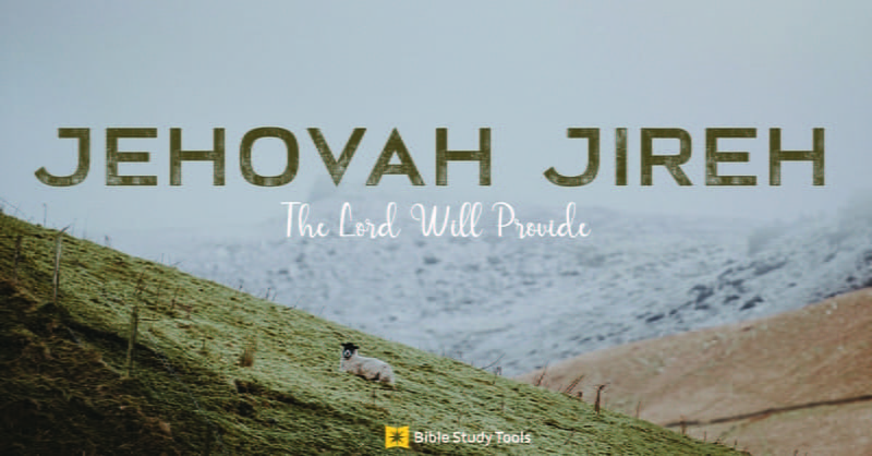 Jehovah Jireh Meaning The Lord Will Provide