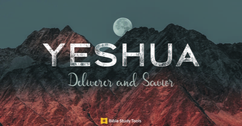 What is the Meaning of Yeshua? Messiah's Name in the Bible