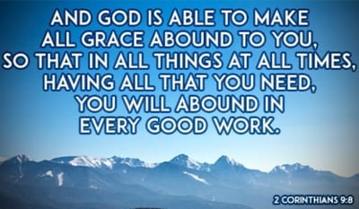 2 Corinthians 9:8 - And God is able to bless you abundantly