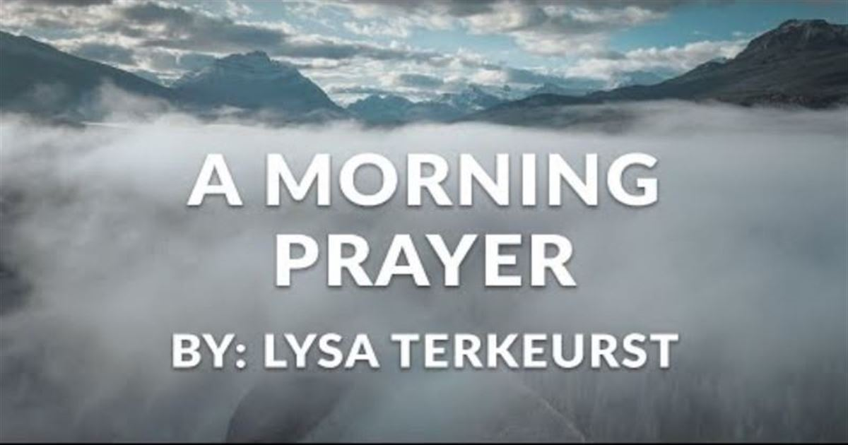 A Morning Prayer by Lysa Terkeurst