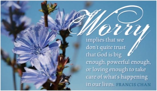 Worry - Francis Chan ecard, online card