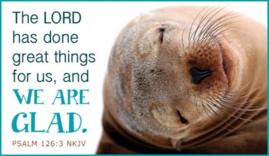 Psalm 126:3 NKJV ecard, online card