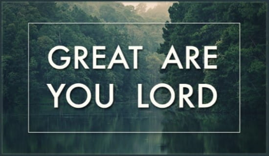 Great Are You Lord ecard, online card