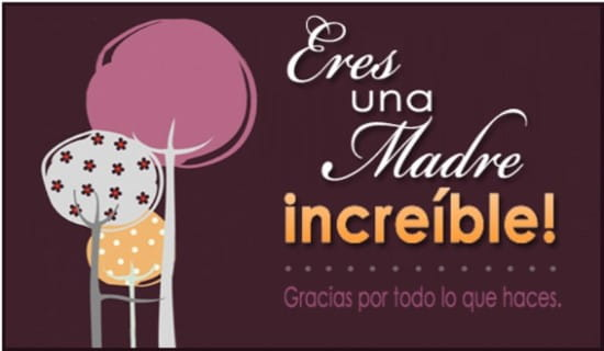 Eres una Madre increíble! ecard, online card