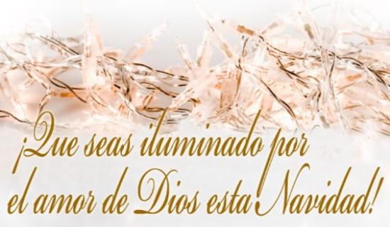 ¡Que seas iluminado por el amor de Dios esta Navidad! ecard, online card