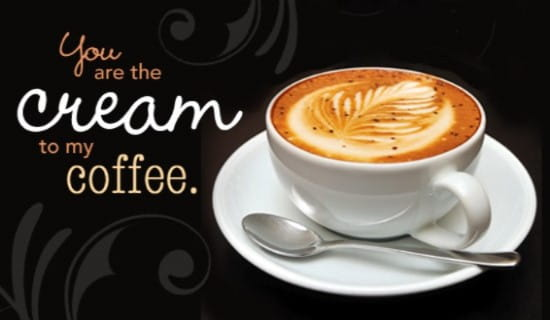 Cream to my Coffee ecard, online card