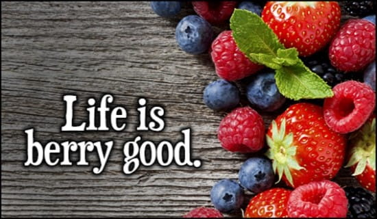 Life Berry Good ecard, online card