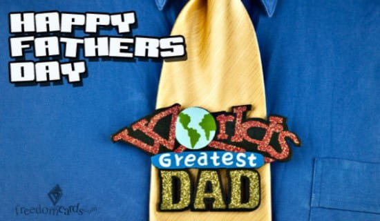 Happy Father's Day, Greatest Dad ecard, online card
