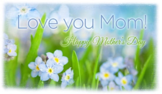 Love You Mom ecard, online card
