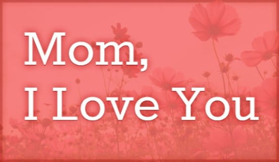 Mom, I love you ecard, online card