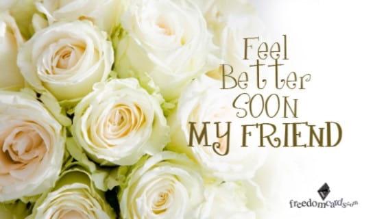 Feel Better My Friend! ecard, online card