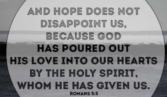 He has poured HIS love into our hearts ecard, online card