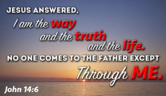 No one gets to heaven, except through JESUS CHRIST! ecard, online card
