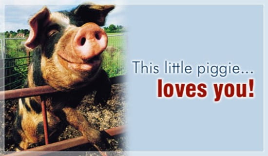This Little Piggie Loves You ecard, online card