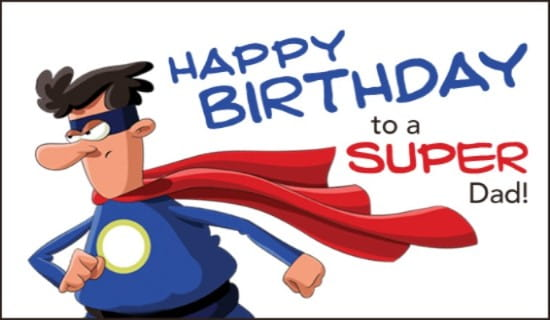 Home ECards Birthdays Super Dad Ecard Online Card