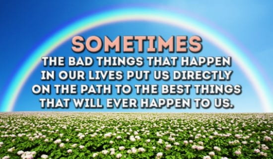 Sometimes bad things happen, but it's what you do with them that counts! ecard, online card