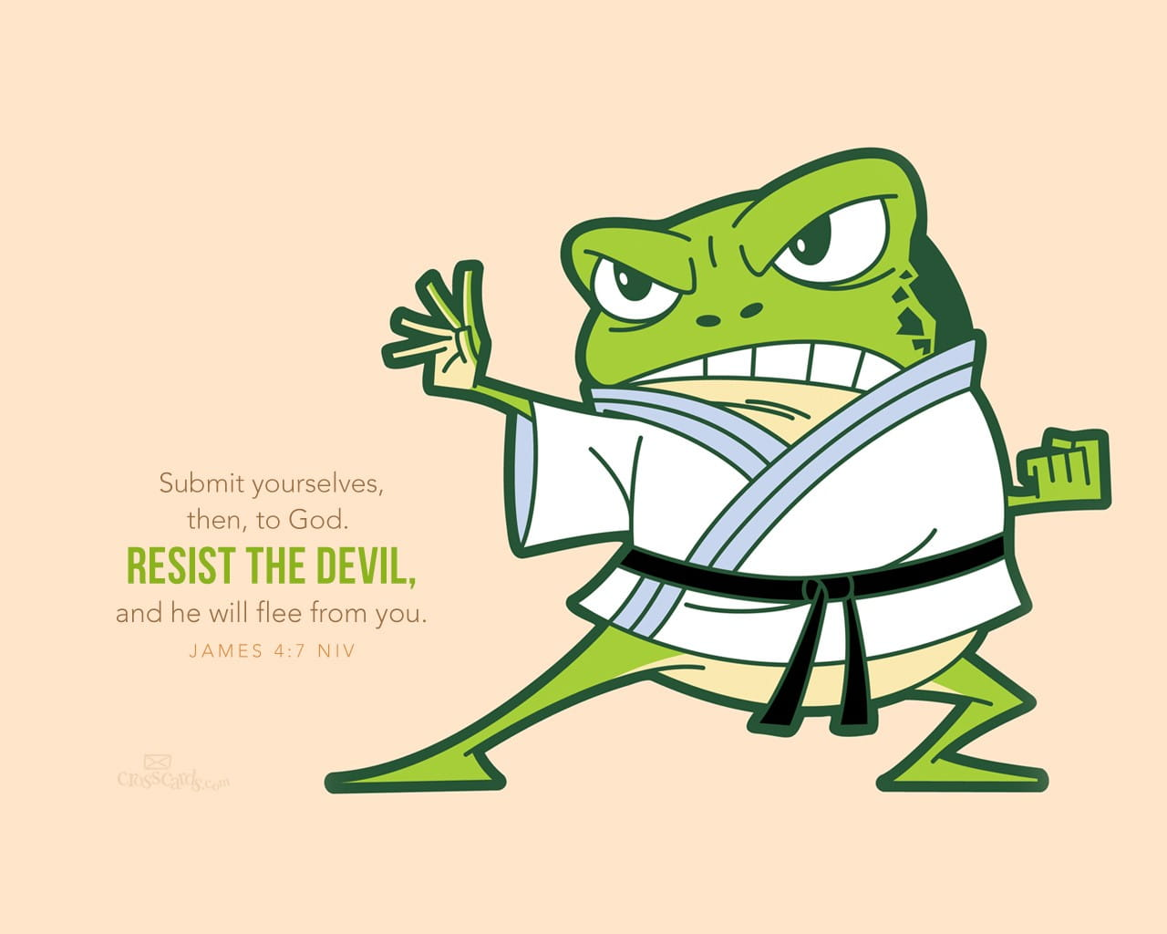 I urge you to Resist The Devil then he has Nothing on You!