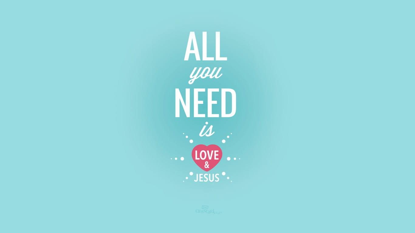 Need Love & Jesus Desktop Wallpaper - Free Backgrounds