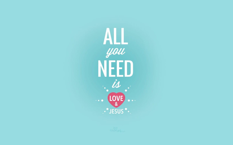 Need Love Jesus Desktop Wallpaper