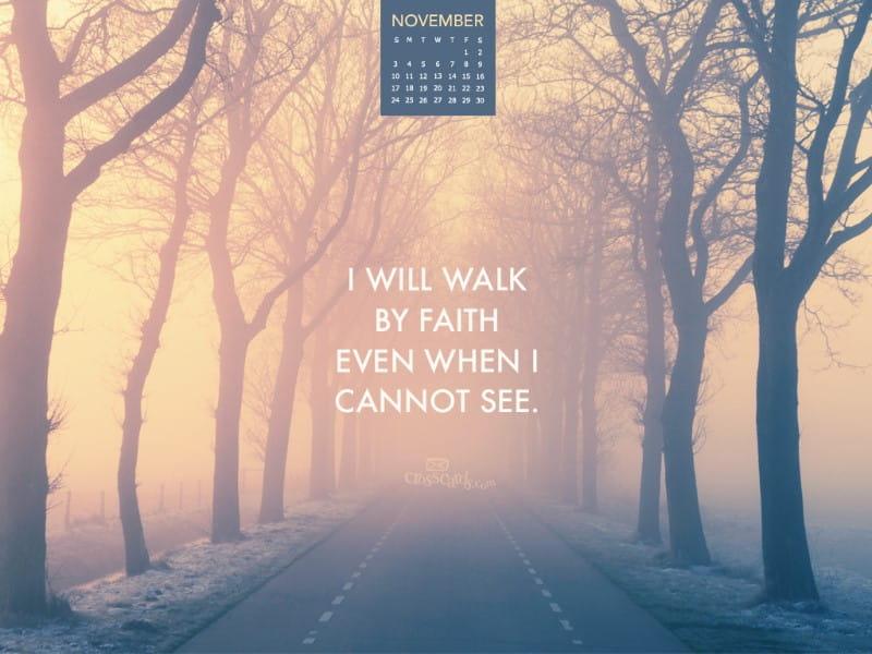 Nov 2013 - Walk By Faith mobile phone wallpaper