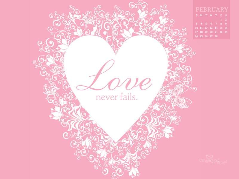 Feb 2013 - Love Never Fails mobile phone wallpaper