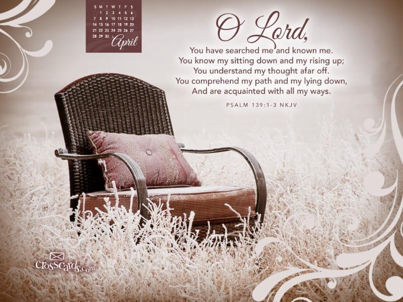 April 2013 - Psalm 139:1-3 NKJV mobile phone wallpaper