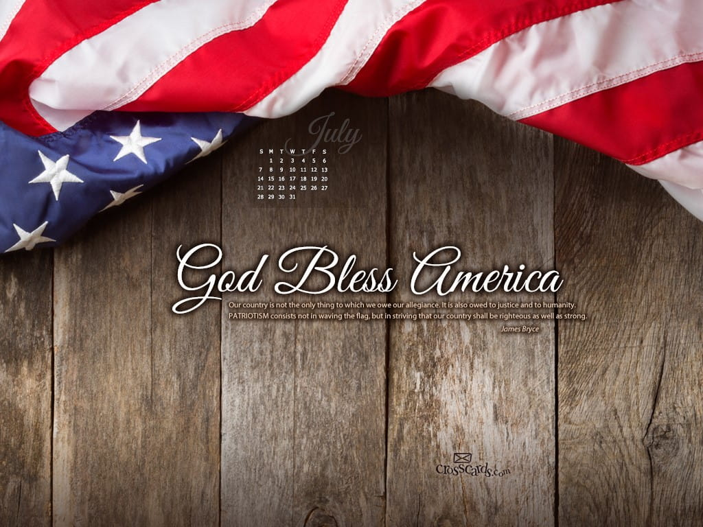 July 2013 God Bless Desktop Calendar Free July Wallpaper