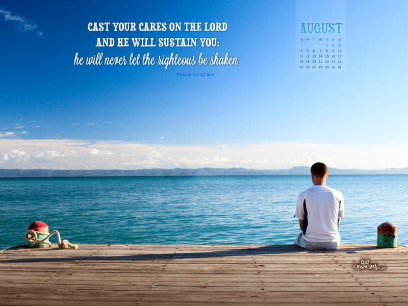 August 2013 - Psalm 55:22 NIV mobile phone wallpaper