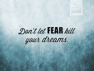 August 2014 - Don't Let Fear mobile phone wallpaper
