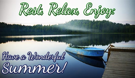 Relax, and have a wonderful summer! ecard, online card