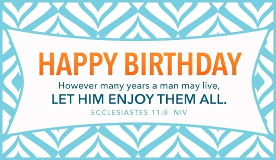 Happy Birthday - Ecclesiastes 11:8 ecard, online card