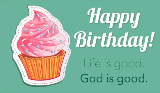 Life is Good. God is Good. ecard, online card