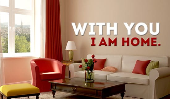 You make me feel at home! ecard, online card