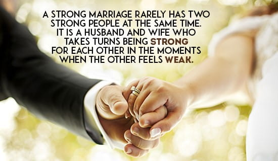 A strong marriage rarely has two people who are strong at the same time ecard, online card