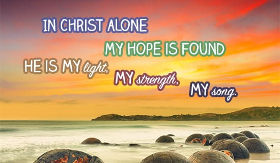 In Christ alone, I have hope ecard, online card